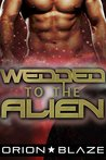 Wedded to the Alien (Alien Lovers #4)