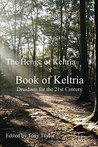 Book of Keltria: Druidism for the 21st Century