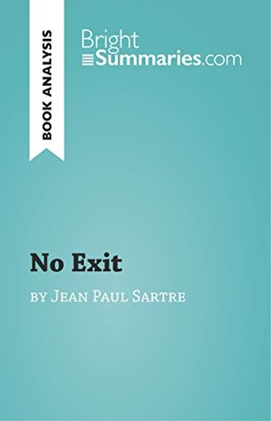 No Exit by Jean-Paul Sartre (Book Analysis): Detailed Summary, Analysis and Reading Guide (BrightSummaries.com)