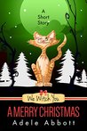 We Witch You A Merry Christmas by Adele Abbott