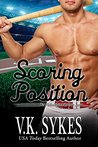 Scoring Position by V.K. Sykes