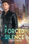 A Forced Silence by Cate Ashwood