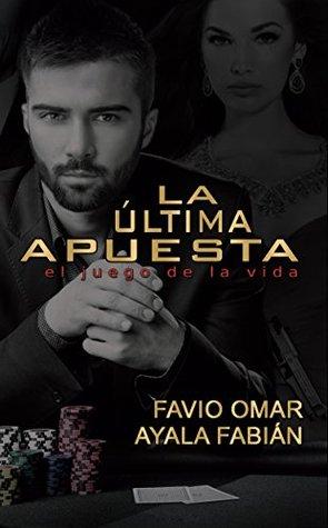 La última apuesta by Favio Omar