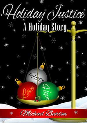 Holiday Justice, A Holiday Story