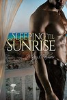 Sleeping 'til Sunrise by Mary Calmes