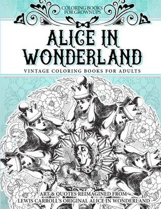 Coloring Books For Grownups Alice In Wonderland Vintage