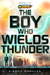 The Boy Who Wields Thunder