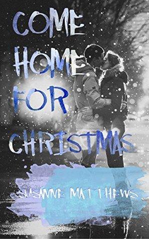 Come Home For Christmas.Come Home For Christmas By Susanne Matthews