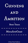 Cunning and Ambition - Book Three (Cunning and Ambition, #3)