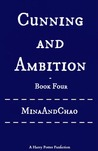 Cunning and Ambition - Book Four (Cunning and Ambition, #4)