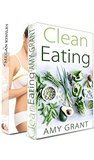 Clean Eating (Boxed Set): Clean Eating + Fat Burning Hacks + 2 free bonus books! (Clean Eating, Fat Burning Hacks, Apple Cider Vinegar, New Age Meditation)