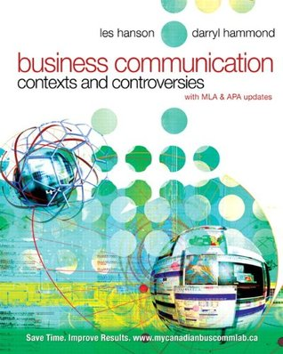 Business Communication: Contexts and Controversies