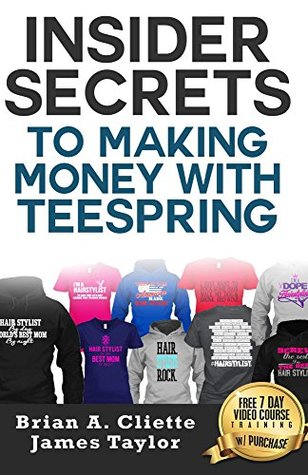 Insider Secrets To Making Money With Teespring