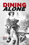 Dining Alone: Stories From The Table For One