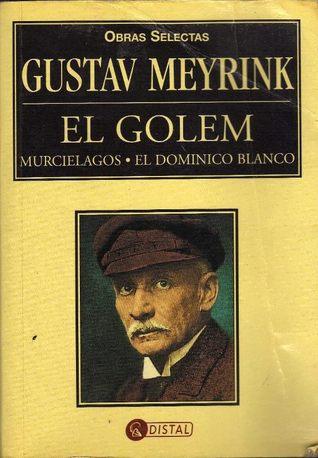 Obras Selectas Gustav Meyrink El Golem