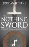 The Nothing Sword (The Nameless King, #2)