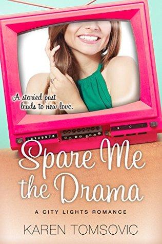 Spare Me the Drama: A Novel