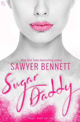Sugar Daddy (Sugar Bowl, #1) by Sawyer Bennett
