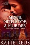 Download Miami, Mistletoe & Murder (Red Stone Security, #4)