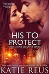 Download His to Protect (Red Stone Security, #5)