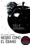 Negro como el ébano by Salla Simukka