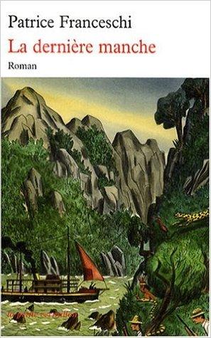 La Dernière Manche: Roman