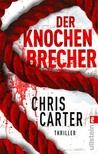Der Knochenbrecher by Chris Carter