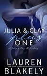 Julia and Clay Plus One by Lauren Blakely
