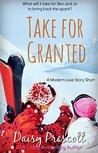 Take for Granted (Modern Love Story, #3.5; Modern Love Story Shorts, #2)