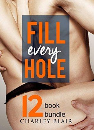 Erotica: Fill Every Hole New Adult Romance Multi Book Mega Bundle Erotic Sex Tales Taboo Bundle(Coming Of Age Teen Romance)