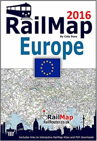 Rail Map of Europe 2016: Includes PDF's and interactive version of RailMap DIY Atlas creator covering the whole of the Europe, Turkey and North African Railway Network