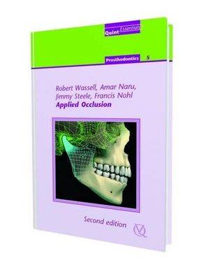 Applied Occlusion, Second Edition (Quintessentials) (Quintessentials of Dental Practice 29 - Prosthodontics)