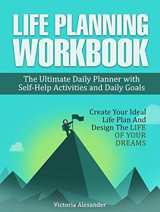 life planning workbook the ultimate daily planner with self help