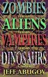 Zombies versus Aliens versus Vampires versus Dinosaurs