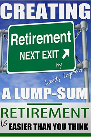 Creating a Lump-Sum Retirement Check Is Easier Than You Think: Suitable for Middle Income Tax Payers