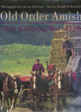 Old Order Amish: Their Enduring Way of Life
