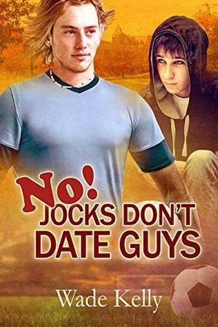 No! Jocks Dont Date Guys (Jock, #2)