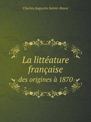La littérature française des origines à 1870