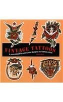 Vintage Tattoos a Sourcebook for Old-school Designs and Tattoo Artists