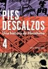 Pies descalzos 4 - Una historia de Hiroshima by Keiji Nakazawa