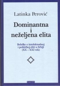 Dominantna i neželjena elita - Beleške o intelektualnoj i političkoj eliti u Srbiji