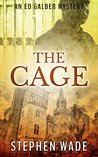 The Cage (An Ed Galber Mystery)