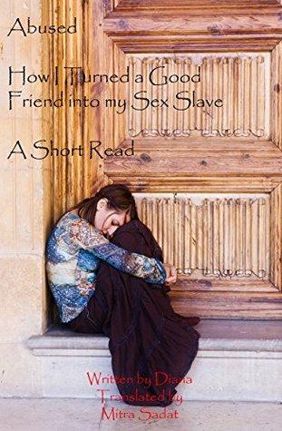 Descarga gratuita de libros del mercado de valores Abused: How I turned a Good Friend into my Sex Slave