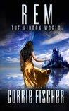 R.E.M.: The Hidden World (Shattered Sky Series) (Volume 1)