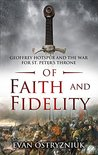 Of Faith and Fidelity: Geoffrey Hotspur and the War for St. Peter's Throne (English Free Company #1)
