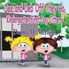 Dee and Deb Off They Go- Kindergarten First Day Jitters by Donna M. McDine