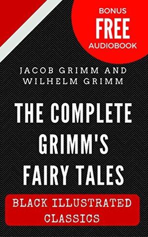The Complete Grimm's Fairy Tales: Black Illustrated Classics (Bonus Free Audiobook)