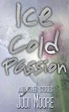 Ice Cold Passion and Other Stories