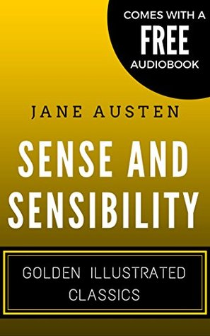 Sense and Sensibility: Golden Illustrated Classics (Comes with a Free Audiobook)