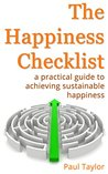 The Happiness Checklist: a practical guide to achieving sustainable happiness